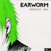"Cover art for ""Earworm - Serious Ear\"""
